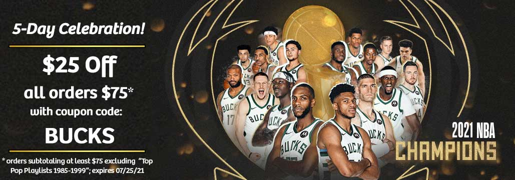 """Celebrating Milwaukee Bucks 2021 NBA World Championship with BUCKS coupon code of $25 Off Orders Subtotaling $75, excluding """"Top Pop Playlists 1985-1999"""""""
